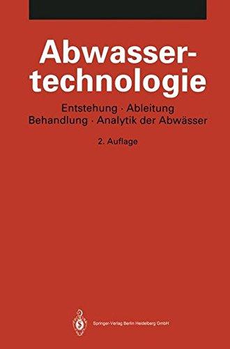 Abwassertechnologie: Entstehung, Ableitung, Behandlung, Analytik der Abwässer