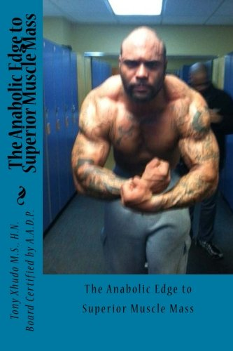 - The Anabolic Edge to Superior Muscle Mass
