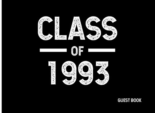 Class of 1993: Guest Book (Guest Books for Graduation) (Volume 4)
