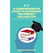 4.0: A Comprehensive Guide to Achieving the Perfect College GPA