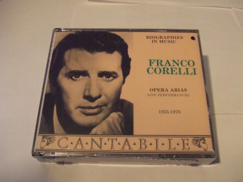 Franco Corelli - Opera Arias - Live Performances 1955-1970 (2 CD) (Legato) by Legato
