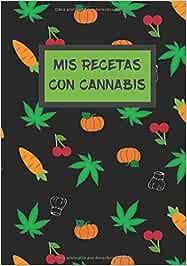 MIS RECETAS CON CANNABIS: CUADERNO DE RECETAS EN BLANCO. 100 FICHAS RECETAS DE COCINA CON MARIHUANA PARA COMPLETAR. REGALO ORIGINAL.