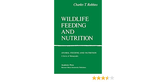 Wildlife feeding and nutrition animal feeding and nutrition 2 wildlife feeding and nutrition animal feeding and nutrition 2 charles t robbins tony j cunha amazon fandeluxe Image collections