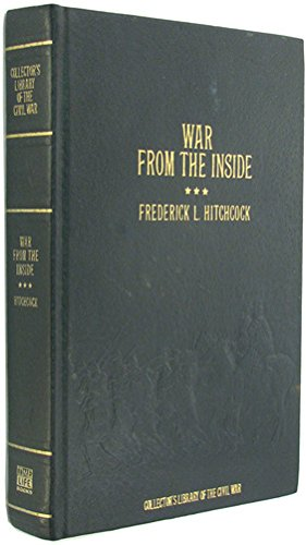 (War from the Inside: The Story of the 132nd Regiment Pennsylvania Volunteer Infantry in the War for the Suppression of the Rebellion, 1862-1863 (Collector's Library of the Civil War))