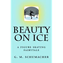 Beauty On Ice: A Figure Skating Fairytale