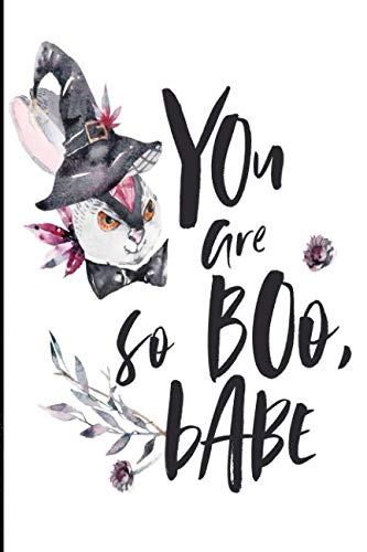 You are so boo, babe!: 6x9 in. Halloween Theme Lined Journal ()