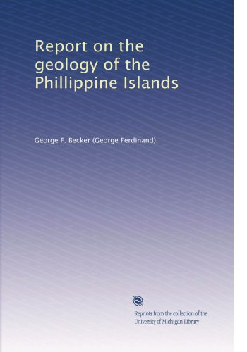 Report on the geology of the Phillippine Islands