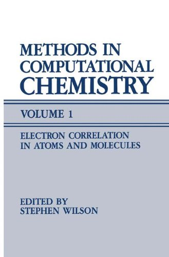 Methods in Computational Chemistry: Volume 1 Electron Correlation in Atoms and Molecules