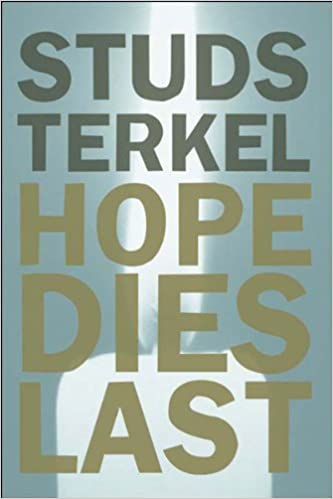 Hope dies last keeping the faith in difficult times studs terkel hope dies last keeping the faith in difficult times studs terkel 9781565848375 amazon books fandeluxe Images