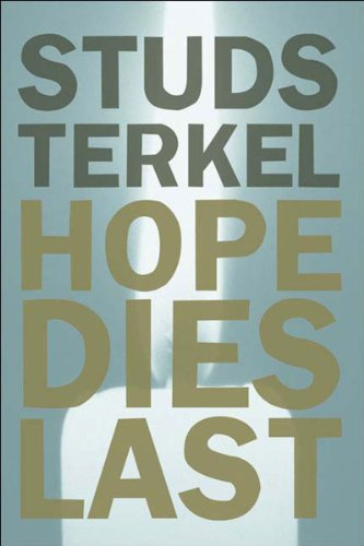 Hope Dies Last: Keeping the Faith in Difficult Times