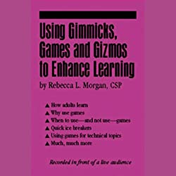 Using Gimmicks, Games and Gizmos to Enhance Learning
