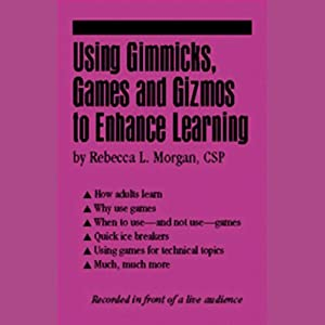 Using Gimmicks, Games and Gizmos to Enhance Learning Speech