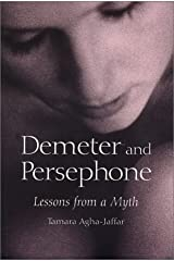 Demeter and Persephone: Lessons from a Myth by Tamara Agha-Jaffar (2002-09-13)