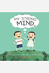 My Strong Mind III: I Set Goals and Work Hard to Deliver Them (Social Skills & Mental Health for Kids) Paperback