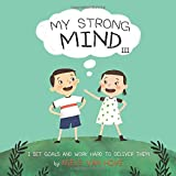 My Strong Mind III: I Set Goals and Work Hard to Deliver Them