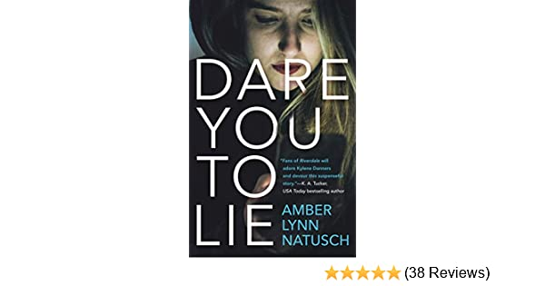 Amazon Com Dare You To Lie A Novel Ebook Amber Lynn Natusch Kindle Store