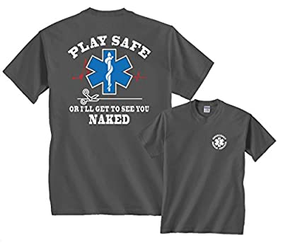 Play Safe or I'll Get To See You Naked Funny EMS T-Shirt