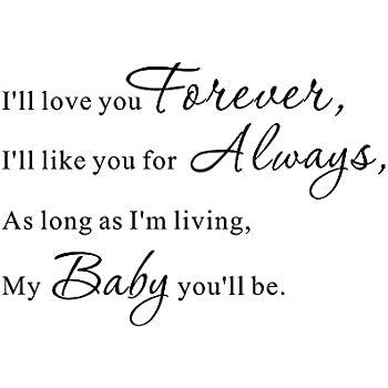 Iu0027ll Love You Forever, Iu0027ll Like You For Always, As Long As Iu0027m Living, My  Baby Youu0027ll Be Home Bedroom Inspirational Quote Wall Sticker Decals  Transfer ...