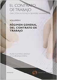 El Contrato de Trabajo. Volumen I. Régimen General del