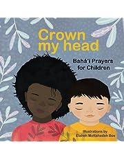 Crown my head: Bahá'í Prayers for Children