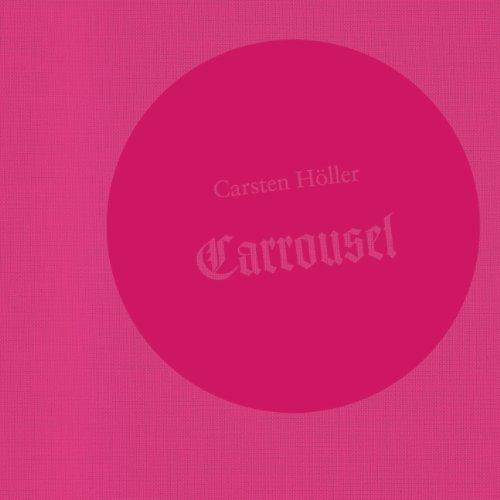 Carsten Höller. Carrousel