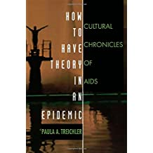 How to Have Theory in an Epidemic: Cultural Chronicles of AIDS