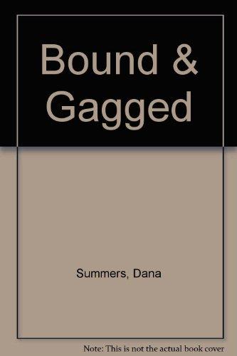 Bound  &  Gagged - Dana Summers