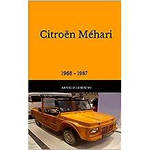 Citroën Méhari: 1968 - 1987 (French Edition)