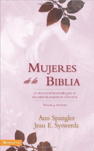 Mujeres de la Biblia: Un devocional de estudio para un a?o sobre las mujeres de la Escritura (Spanish Edition) by Ann Spangler (2008-09-09)