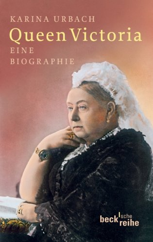 Queen Victoria: Eine Biografie Taschenbuch – 23. Februar 2011 Karina Urbach C.H.Beck 3406587887 Geschichte / Neuzeit