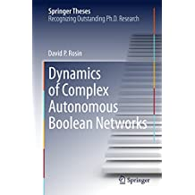 Dynamics of Complex Autonomous Boolean Networks (Springer Theses) (English Edition)