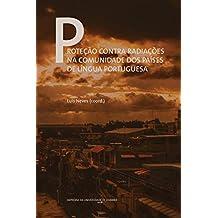 Proteção contra radiações na comunidade dos países de língua portuguesa (Documentos Livro 0) (Portuguese Edition)