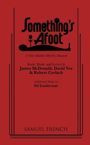 Something's Afoot: A New Murder Mystery Musical