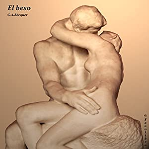 El Beso [The Kiss] Hörbuch