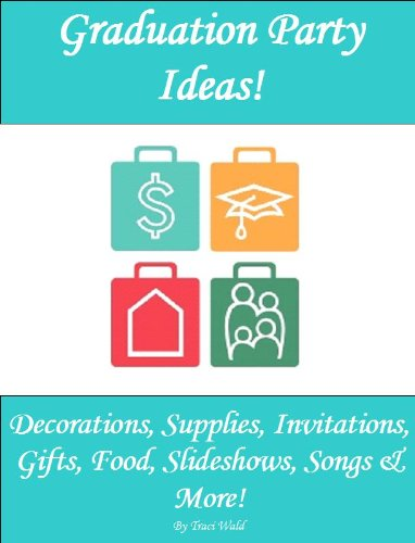 Graduation Party Ideas!  Decorations, Supplies, Invitations, Gifts, Food, Slideshows, Songs & More (Party Decorating Ideas)