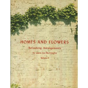 Homes and Flowers: Volume 3 Refreshing Arrangements
