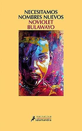 Necesitamos nombres nuevos eBook: Bulawayo, NoViolet: Amazon.es ...