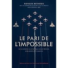 Le pari de l'impossible: De la chasse à la patrouille de France, une aventure humaine (French Edition)