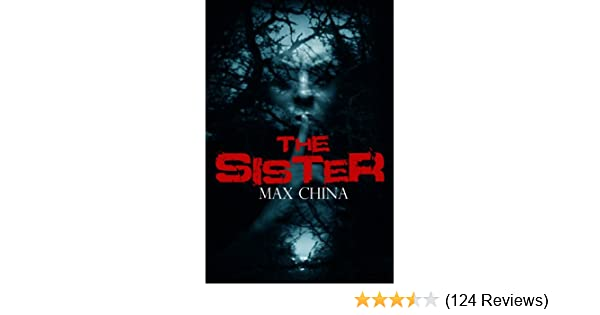 The sister a gripping crime mystery and suspense thriller the sister a gripping crime mystery and suspense thriller kindle edition by max china mystery thriller suspense kindle ebooks amazon fandeluxe Gallery