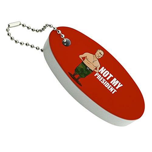 Putin Not My President Floating Foam Keychain Fishing Boat Buoy Key (Course Buoy)
