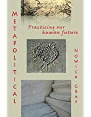 Metapolitical: Practicing Our Human Future