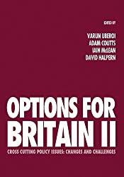 Options for Britain II: Cross Cutting Policy Issues - Changes and Challenges: 2 (Political Quarterly Special Issues) (Political Quarterly Monograph Series)