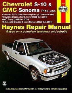 Max Haynes: Haynes Chevrolet S-10 & GMC Sonoma Pick-Ups : Chevrolet S-10 & GMC Sonoma Pick-Ups (1994 Thru 2004) Chevrolet Blazer & GMC Jimmy (1995 Thru 2004) GMC E (Paperback); 2008 Edition