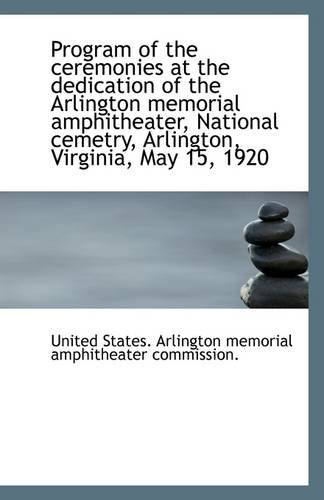 Program of the ceremonies at the dedication of the Arlington memorial amphitheater, National cemetry ()