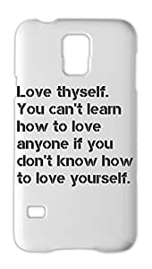 Love thyself. You can't learn how to love anyone if you Samsung Galaxy S5 Plastic Case
