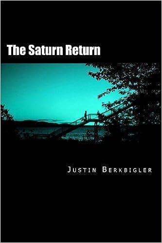 The Saturn Return: Justin C Berkbigler: 9781499289244