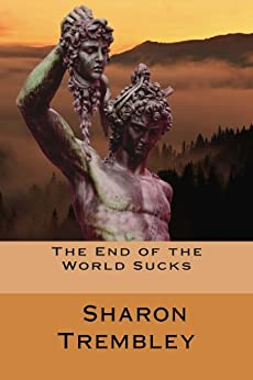 The End of the World Sucks (Vanna Ames Book 1) by [Trembley, Sharon]