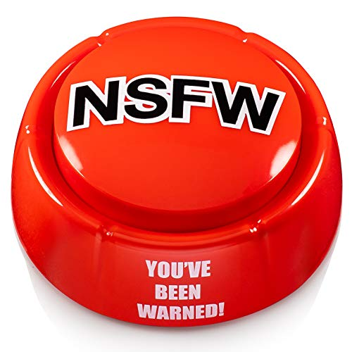 NSFW button - Attention-Grabbing Shocker Adult Desk Toy - You've Been Warned! Edition