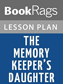 the memory keepers daughter essay I have to write an essay on the memory keepre's daughter it has to be a 5 pragraph essay first one should include the thesis with the three blueprint.