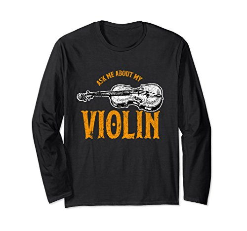 Unisex Ask Me About My Violin Music Teacher Long Sleeve Gift Idea 2XL (Halloween Music Lesson Ideas)